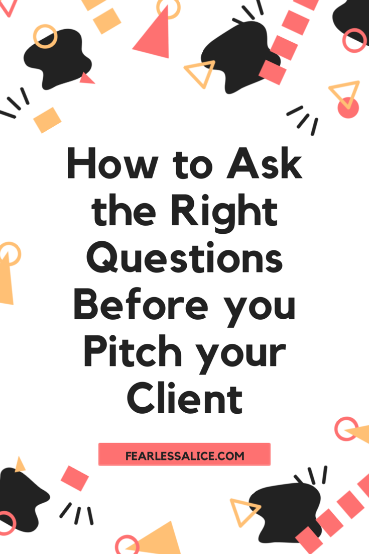 Ask client qualifying questions